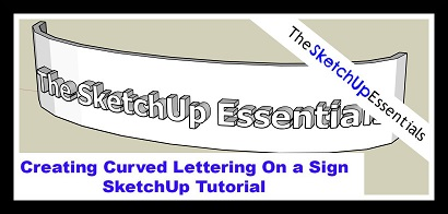 Thumbnail for SketchUp Tutorial on Creating Curved Lettering