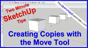 SketchUp Creating Copies with the Move Tool