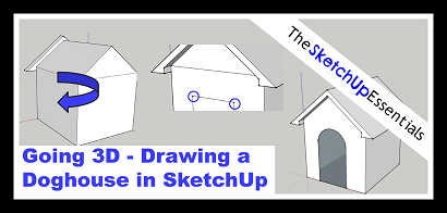 Drawing a Doghouse in SketchUp Tutorial