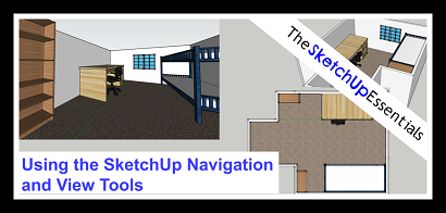 Basics of the Navigation and View Tools in SketchUp - The