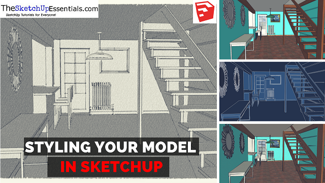 Making Your Model More Artistic with SketchUp Styles