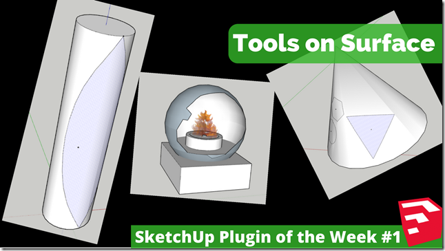 Plugin of the Week #1 - Tools on Surface - The SketchUp Essentials