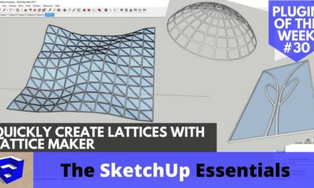 Quickly Create Lattices in SketchUp with Lattice Maker – SketchUp Plugin of the Week #30