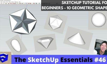Modeling 10 Types of Geometric Shapes in SketchUp – The SketchUp Essentials #46