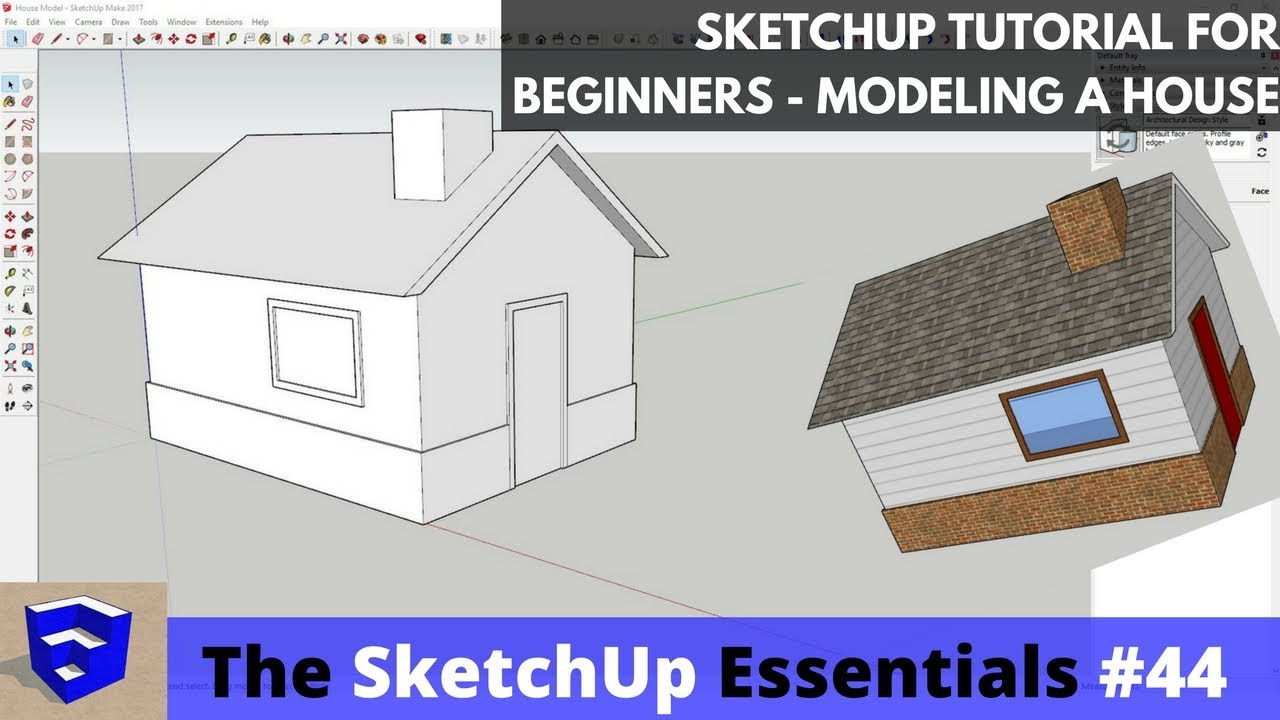 SketchUp Tutorial For Beginners   Modeling A House   The SketchUp Essentials