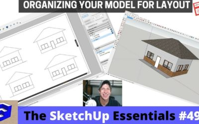 Organizing Your SketchUp Model for Layout – The SketchUp Essentials #49