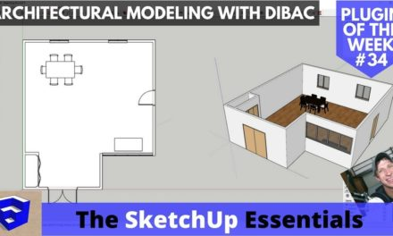 Architectural Modeling with Dibac – SketchUp Plugin of the Week #34