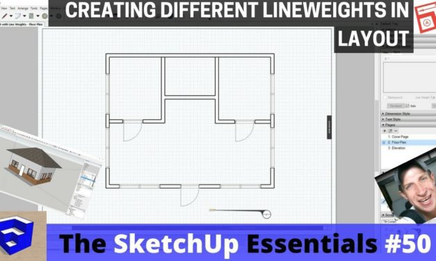 Adjusting Lineweights in Layout – The SketchUp Essentials #50!