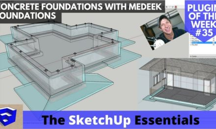 Creating Detailed Building Foundations with Medeek Foundations – SketchUp Extension of the Week #35
