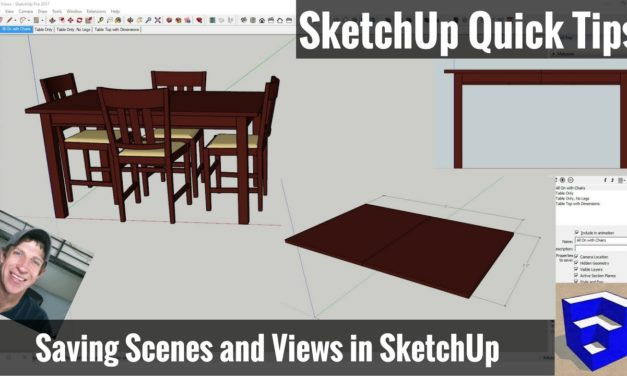 SketchUp Tips for Woodworkers – Saving Scenes and Visibilities and Creating Animations in SketchUp