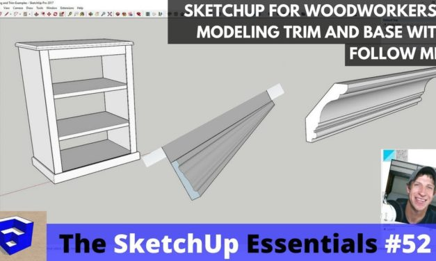 Modeling Wood Molding and Trim in SketchUp with the Follow Me Tool – The SketchUp Essentials #52