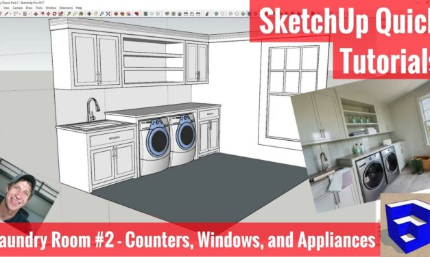 Modeling Interiors in SketchUp – Laundry Room Part 2 – Appliances, Windows, Crown Molding and More!