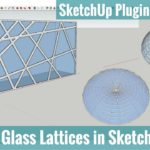 Creating Glass Lattices in SketchUp – SketchUp Extension Tutorials