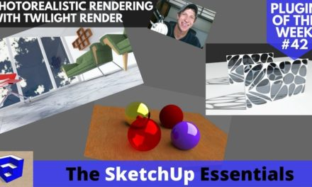 Photorealistic Renderings from Your SketchUp Models with Twilight Render – Plugin of the Week #42
