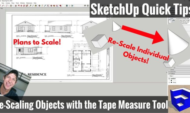 How to Re-Scale Your Model in SketchUp – Using the Tape Measure Tool to Adjust Scale