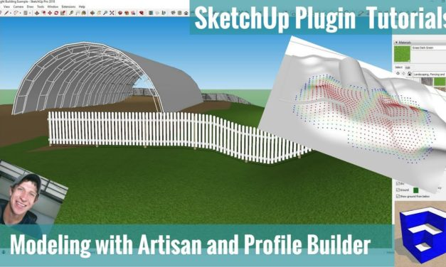 Modeling in SketchUp with Artisan and Profile Builder
