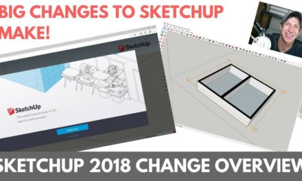 What's New in SketchUp 2018? Changing the Free Version, Sectioning Tools. Layout Changes, and More!
