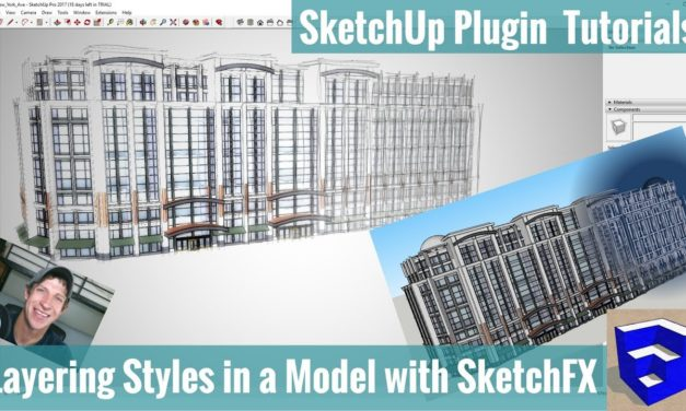 Layering Styles in a SketchUp model with SketchFX – Create Amazing Effects in your Models!
