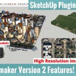 Placemaker for SketchUp Version 2 New Features – Forests,High Resolution Images,Buildings, and More!