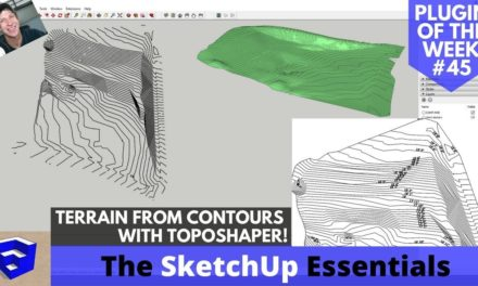Creating Terrain in SketchUp from Contours with Toposhaper – SketchUp Extension of the Week #45